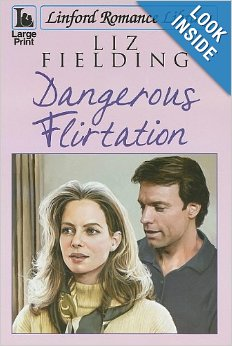 Dangerous Flirtation Liz Fielding Linford Romance Book Paperback Large Print book review linda randall the idea girl says youtube channel oct 2013
