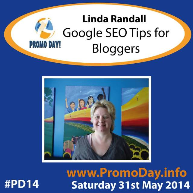 Linda Randall Google SEO Tips for Bloggers #PD14 Promo Day Sat 31 May 2014