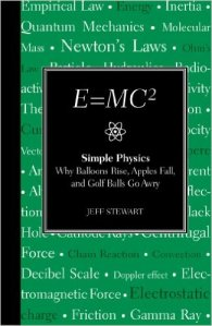 E=MC2 Simple Physics Why Balloons Rise, Apples Fall, and Golf Balls Go Awry - Jeff Stewart Book Review Linda Randall (blogger ontario canada)