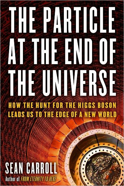 sean-carrolls-book-the-particle-at-the-end-of-the-universe-how-the-hunt-for-the-higgs-boson-leads-us-to-the-edge-of-a-new-world-linda-randall